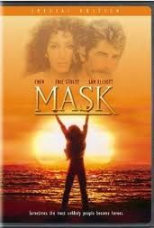 Mask - Go Cher......especially since based on reality.