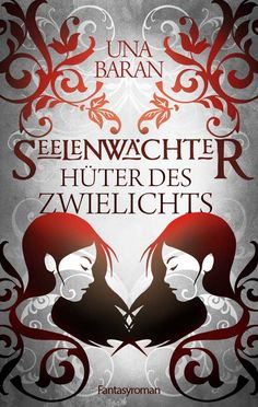 """Cover for the second book in the """"Seelenwächter Saga"""". Title: Hüter des Zwielichts"""