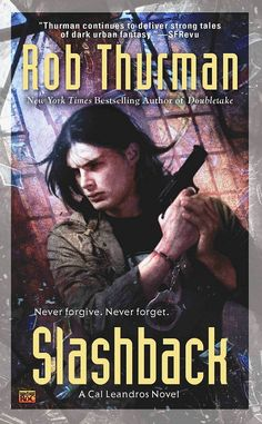 Cover Reveal: Slashback (Cal Leandros #8) by Rob Thurman. Art by Chris McGrath. Coming 3/5/13