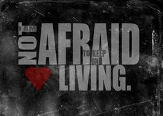 "Tattoo Ideas & Inspiration - Quotes & Sayings | ""I'm not afraid to keep on living"""