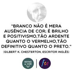 G. K. Chesterton sobre o #branco. #gotasdecor