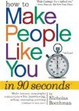 How to Make People Like You in 90 Seconds Or Less - Nicholas Boothman - Book Summary - Cameron Potter Like You, Told You So, How To Influence People, Secret To Success, How To Be Likeable, Book Summaries, People Like, How To Read People, Meet People