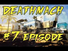 Call of Duty Black Ops 3 ::: DEATHMACH #7 EPISODE