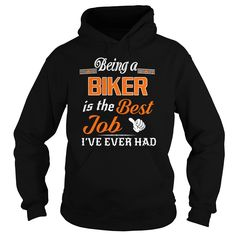 Being A Biker Is The Best Job T-Shirt #gift #ideas #Popular #Everything #Videos #Shop #Animals #pets #Architecture #Art #Cars #motorcycles #Celebrities #DIY #crafts #Design #Education #Entertainment #Food #drink #Gardening #Geek #Hair #beauty #Health #fitness #History #Holidays #events #Home decor #Humor #Illustrations #posters #Kids #parenting #Men #Outdoors #Photography #Products #Quotes #Science #nature #Sports #Tattoos #Technology #Travel #Weddings #Women