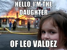 Fan Art of Leo's Daughter... (Meme) for fans of The Heroes of Olympus.