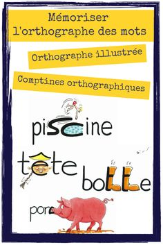 Mémoriser l'orthographe des mots : Orthographe illustrée et comptines. French Verbs, Kids Education, Special Education, French Articles, French Flashcards, French Immersion, French Classroom, Teaching French, Learn French