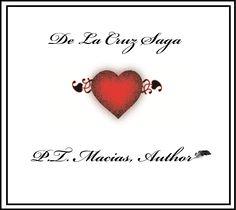 De La Cruz Saga by P.T. Macias