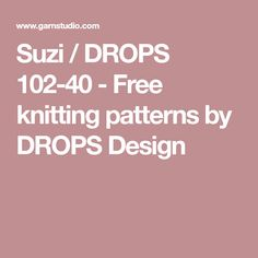 Suzi / DROPS 102-40 - Free knitting patterns by DROPS Design
