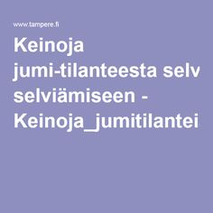 Keinoja jumi-tilanteesta selviämiseen - Keinoja_jumitilanteisiin.pdf Pre School, Toddlers, Teaching, Kids, Young Children, Young Children, Little Boys, Boys, Children