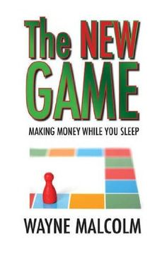 "The New Game: Making Money While You Sleep | Bishop Wayne Malcolm ""An easy read with hard hitting points. The New Game challenges the status quo of simply trying to find a job. It gives some insight into business models that can offer a number of income stream. Rating: 4/5"
