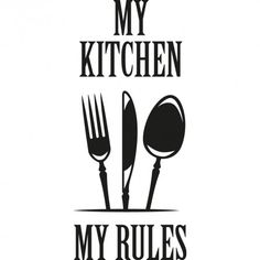 Stickers my kitchen my rules - Des prix moins cher qu'en magasin Kitchen Wall Quotes, Kitchen Wall Decals, Wall Art Quotes, Kitchen Door Paint, Diy Room Decor Videos, Logo Online Shop, Stickers Citation, Restaurant Logo Design, Rules Quotes