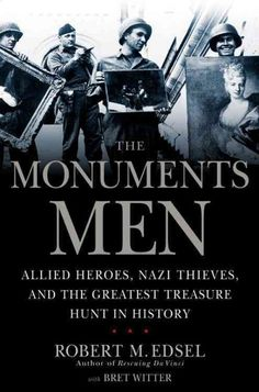 The Monuments Men by Robert M. Edsel with Bret Witter