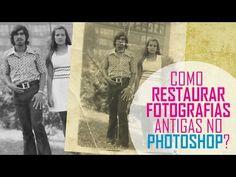 Aprenda a Restaurar Fotografias Antigas usando o Photoshop! [Técnicas e dicas infalíveis!] - YouTube