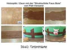 Silvia's Tortenträume: Holzoptik Zaun Anleitung Tutorial Strukturfolie Motivtorte Fondant