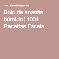 Bolo de ananás húmido | 1001 Receitas Fáceis