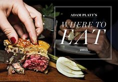 Adam Platt's Where to Eat 2015 -- New York Magazine