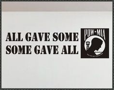 Patriotic POW MIA Vinyl Wall Lettering All Gave Some Some Gave All Words Decal
