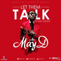 Music: May D – Let Them Talk (Oyinbo Repete)