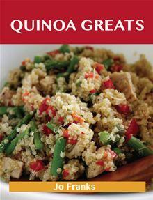 Quinoa Greats: Delicious Quinoa Recipes, The Top 29 Quinoa Recipes by Franks Jo. #Kobo #eBook