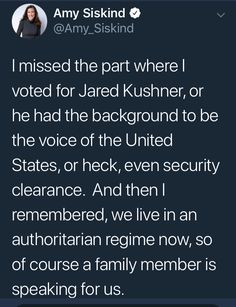 "The president does appoint people to certain positions, but in this case what the fuck are Kushner's qualifications to be the White House Innovations Director? And what the fuck is that? Some  BULLSHIT fake job trump simply made up to give his son-in-law a job in his lame ass administration. For the life of me I can't understand how this works and why people aren't more pissed off about it. This and his daughter's role. ""My daddy's president! Yippie! Now I'll get to work at the White House…"