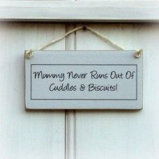 """Mummy Never Runs Out Of Cuddles"" Sign Made by Crafty Clara in #Kent - £8.99"