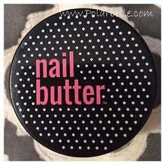 Nail Butter - The Cuticle and Hand Cream You Need To Know