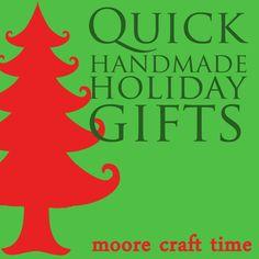24 Quick Handmade Holiday Gift Ideas~