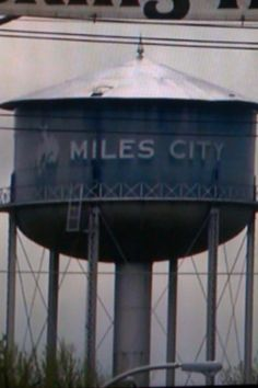 Miles City, Mt. Big Sky Country, Country Girls, Love Will Find You, Miles City, Mountain States, Open Spaces, Water Tower, Past Life, Where The Heart Is