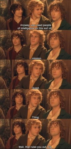 Where are we going again? Lol Pippin is the best.