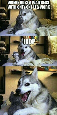 Where does a waitress with one leg work? IHOP!