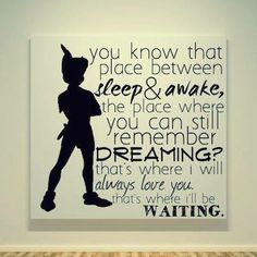 This is the quote that made me fall in love with Peter Pan