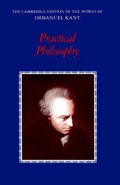 Practical Philosophy-Immanuel Kant