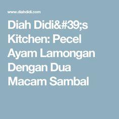 Diah Didi's Kitchen: Pecel Ayam Lamongan Dengan Dua Macam Sambal