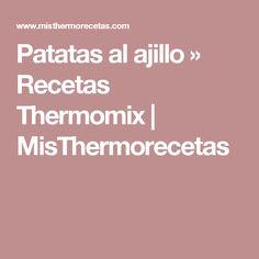 Patatas al ajillo » Recetas Thermomix | MisThermorecetas