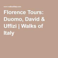 Florence Tours: Duomo, David & Uffizi | Walks of Italy