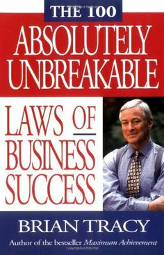 The 100 Absolutely Unbreakable Laws of Business Success by Brian Tracy. $12.56. Publisher: Berrett-Koehler Publishers; Reprint edition (January 9, 2002). Author: Brian Tracy. Publication: January 9, 2002. Save 37%!  http://foudak.com/brian-tracy