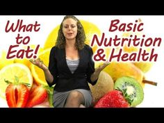 What to EAT! Basic Nutrition Weight Loss Healthy Diet Best Foods Tips   Virtual Health Coach