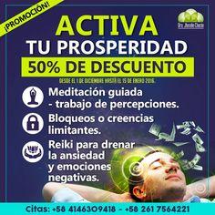 @TuPsicoNeuro #Descuento50% Promoción! ACTIVA TU PROSPERIDAD Meditación guiada, bloqueo o creencias limitantes, Reiki para drenar * 1 de diciembre al 15 de enero 2016 * + 58 (0414) 630.9418 / (0261) 756.4221 * correo: jhoselinchacon@gmail.com * FB: https://www.facebook.com/jhoselin.chacon * Blog: http://psiconeromcbo.blogspot.com  @TuPsicoNeuro  #meditación #reiki #menteprospera #abundancia #mentemillonaria