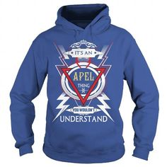 I Love  APELIts an APEL Thing You Wouldnt Understand  T Shirt Hoodie Hoodies YearName Birthday T-Shirts