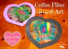 Easy Kids Craft-Coffee Filter Heart. Just need coffee filters, markers, glue, construction paper and a spray bottle with water!