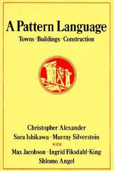 A Pattern Language | Christopher Alexander. This book will change the way you see the world. It's too bad more people don't know about it!