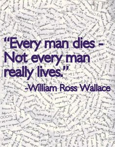 The real William Wallace was a hero; he was one of Scotland's greatest national heroes, leader of the Scottish resistance forces during the first years of the long, and ultimately successful, struggle to free Scotland from English rule. Great Quotes, Quotes To Live By, Life Quotes, Inspirational Quotes, Motivational, Scottish Quotes, Cleveland, William Wallace, Wise Words