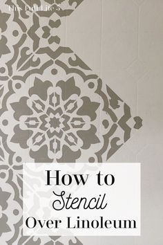 Step-by-step tutorial on how to stencil over your linoleum floors with Cutting Edge stencils! Painting Linoleum Floors, Linoleum Flooring, Vinyl Flooring, Kitchen Flooring, Plywood Subfloor, Accent Wall Bedroom, Accent Walls, Diy Projects On A Budget, Cutting Edge Stencils