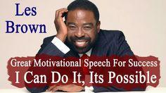 Les Brown, Motivational Speeches, I Can Do It, Success, Pep Talks