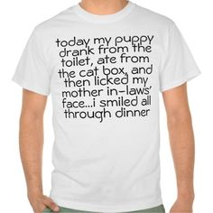 >>>Smart Deals for          	DOG PUPPY MOTHER IN-LAW HUMOROUS SHIRTS TEES           	DOG PUPPY MOTHER IN-LAW HUMOROUS SHIRTS TEES in each seller & make purchase online for cheap. Choose the best price and best promotion as you thing Secure Checkout you can trust Buy bestHow to          	DOG PU...Cleck Hot Deals >>> http://www.zazzle.com/dog_puppy_mother_in_law_humorous_shirts_tees-235471254163536825?rf=238627982471231924&zbar=1&tc=terrest