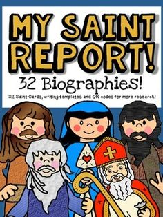 A newly updated version of my Saint Report Project! Use this product to help your students learn all about the Saints! 32 Saint Cards with cited images32 Mini Biographies Saint Research PaperStep up to Writing Template PaperFinal Copy PaperRubric to assess Final projectQR codes to Research Saints Saints included: St.