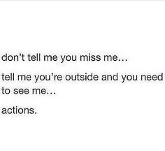 Actions speak louder than words...