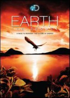 Earth : the sequel : a race to reinvent the future of energy