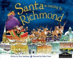22 - Santa is coming to Richmond.  This adventurous tale is sure to delight all local children: Santa is coming to Richmond!