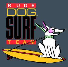 Rude Dog Surf Team Tee Shirt Spade Tattoo, Dog Pounds, Dog Branding, Doggies, Surfing, Tee Shirts, Kitty, Lol, Animation